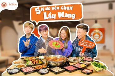 5 lý do nên chọn Lẩu Wang