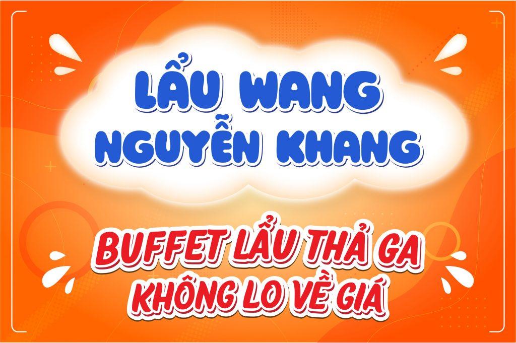 Lẩu Wang Nguyễn Khang - Buffet lẩu thả ga không lo về giá