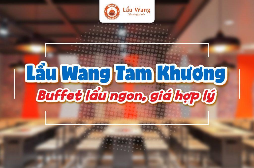 Lẩu Wang Tam Khương - Buffet lẩu ngon, Giá hợp lý