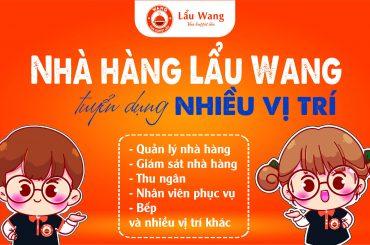 Lẩu Wang tuyển dụng nhiều vị trí với mức lương hấp dẫn!